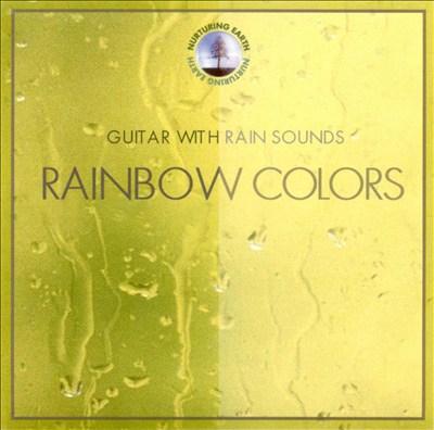 Guitar with Rain Sounds: Rainbow Colors