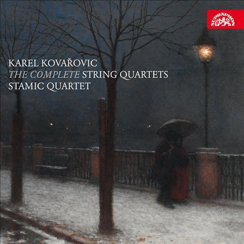 Karel Kovarovic: The Complete String Quartets