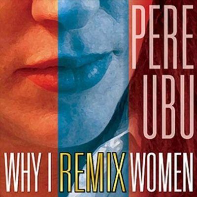Why I Remix Women