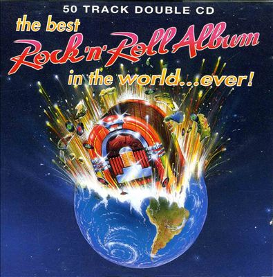 The Best Rock 'N' Roll Album in the World...Ever