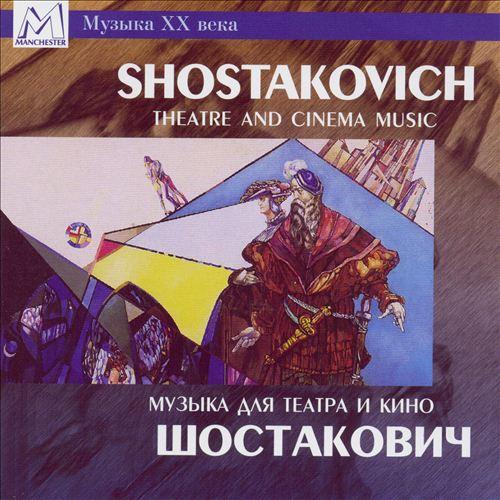 Shostakovich: Theatre and Cinema Music