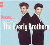 Dream: The Best of the Everly Brothers [Music Club]