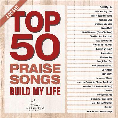 Top 50 Praise Songs: Build My Life