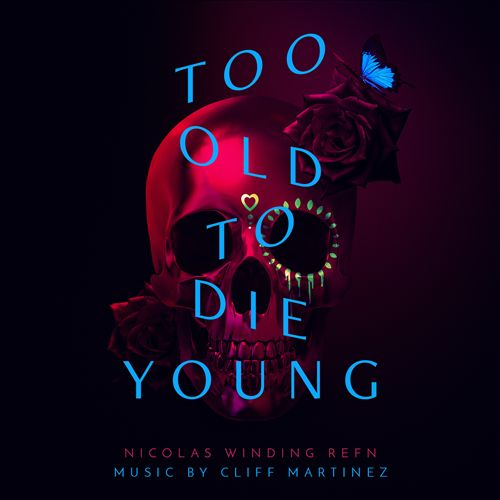 Too Old to Die Young [Original Series Soundtrack]