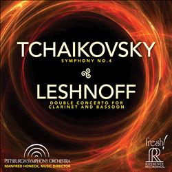 Tchaikovsky: Symphony No. 4; Leshnoff: Double Concerto for Clarinet & Bassoon