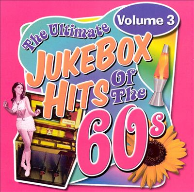 The Ultimate Jukebox Hits of the '60s, Vol. 3