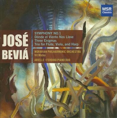 José Beviá: Symphony No. 1; Dónde el Viento Nos Lleve; Three Enigmas; Trio
