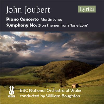 John Joubert: Piano Concerto; Symphony No. 3 on themes from 'Jane Eyre'