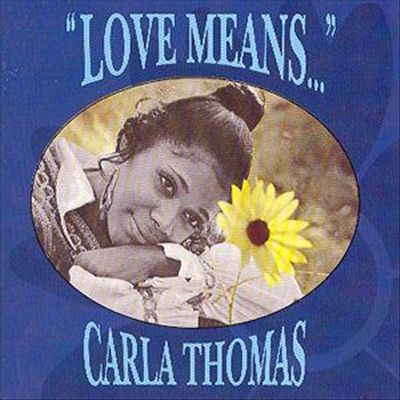 Love Means Carla Thomas