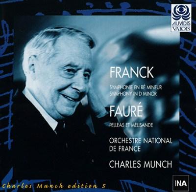 Franck: Symphony in D minor; Fauré: Pelléas et Melisande