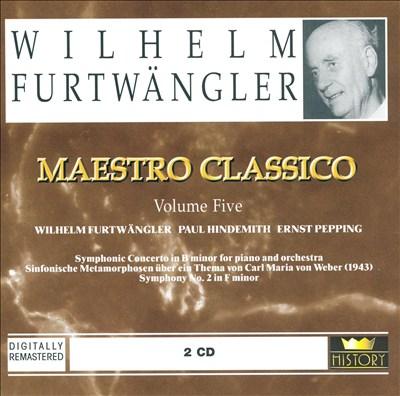 Maestro Classico, Vol. 5: Wilhelm Furtwängler, Paul Hindemith, Ernst Pepping