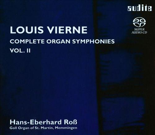 Louis Vierne: Complete Organ Symphonies, Vol. 2