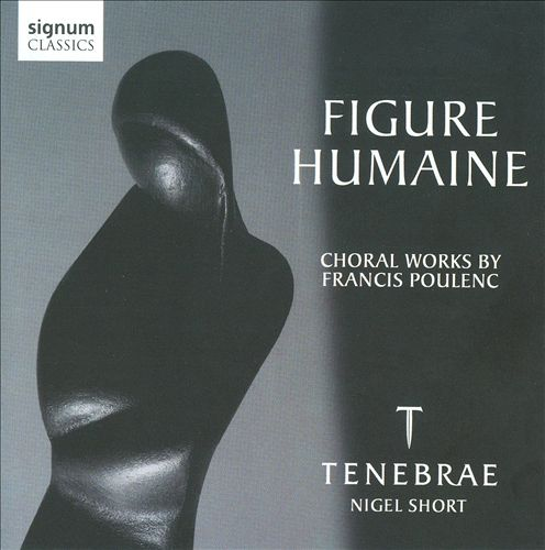 Figure Humaine: Choral Works by Francis Poulenc