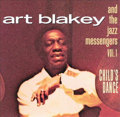 Child's Dance: Art Blakey & the Jazz Messengers, Vol. 1