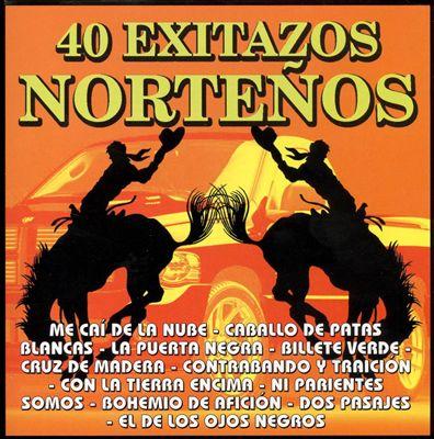 40 Exitazos Nortenos