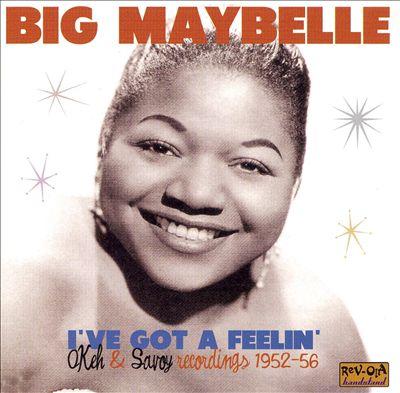 I've Got a Feelin': OKeh & Savoy Recordings 1952-1956
