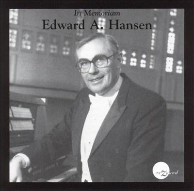 In Memoriam Edward A. Hansen