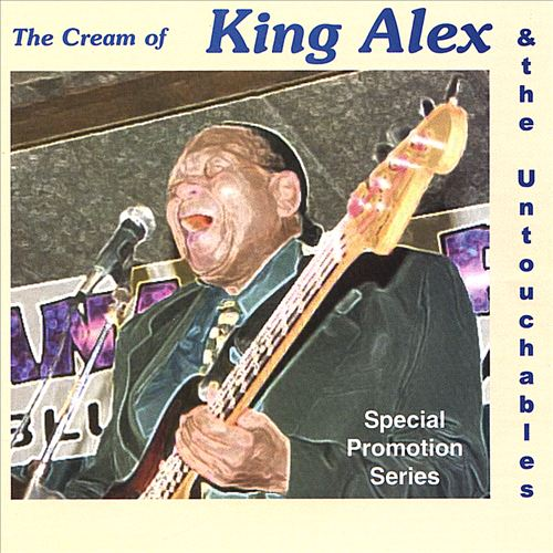 The Cream of King Alex and the Untouchables
