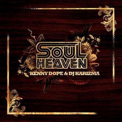 Soul Heaven Presents Kenny Dope vs Karizma