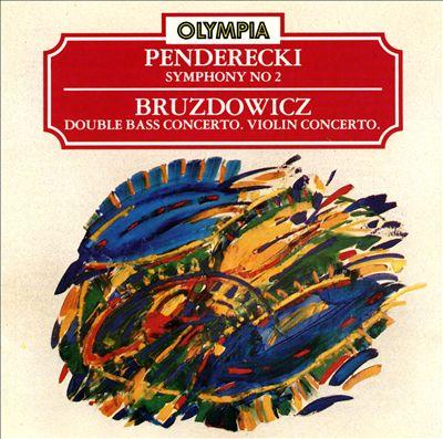 Krzysztof Penderecki: Symphony No. 2; Joanna Bruzdowicz: Double Bass Concerto; Violin Concerto