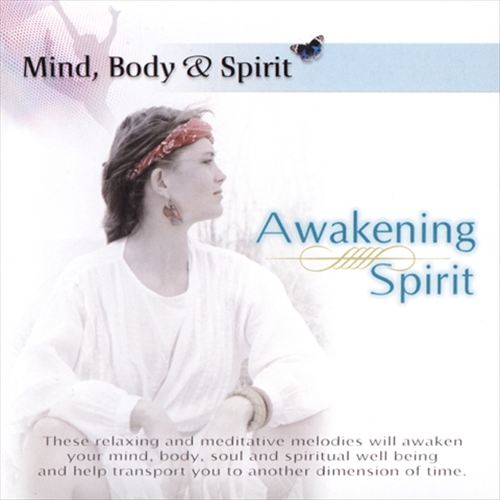 Mind, Body and Spirit: Awakening Spirit