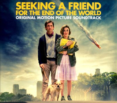 Seeking a Friend for the End of the World [Original Motion Picture Soundtrack]