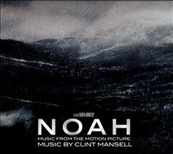 Noah [Original Motion Picture Soundtrack]