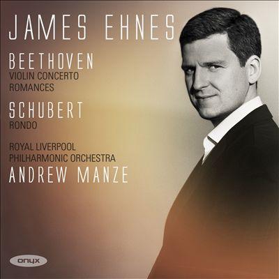 Beethoven: Violin Concerto Op. 61; Romances; Schubert: Rondo