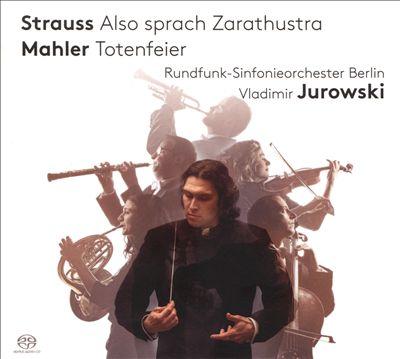Strauss: Also sprach Zarathustra; Mahler: Totenfeier