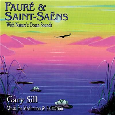 Fauré & Saint-Saëns With Nature's Ocean Sounds