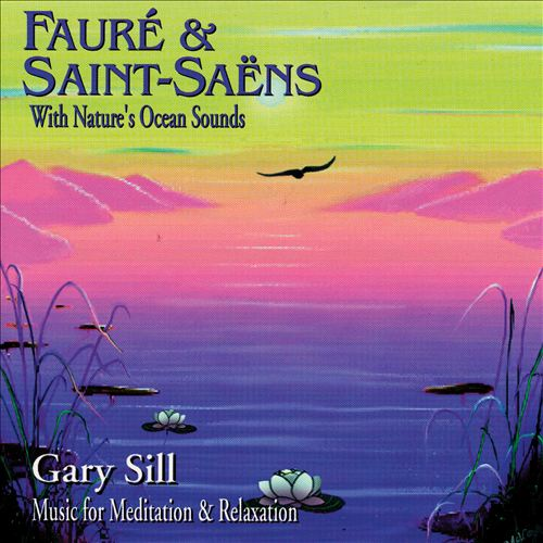 Fauré & Saint-Saëns With Nature's Ocean Sounds