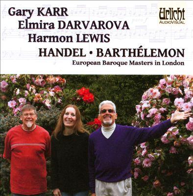 Handel & Barthélemon: European Baroque Masters in London