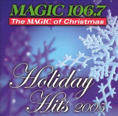 Magic 106.7: Holiday Hits 2005
