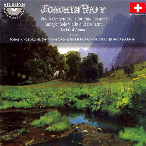 Joachim Raff: Violin Concerto No. 1 (Original Version); Suite for Solo Violin and Orchestra; La Fée d'Amour
