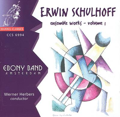 Erwin Schulhoff: Ensemble Works, Vol. 1