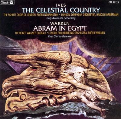 Charles Ives: The Celestial Country; Elinor Warren: Abram in Egypt