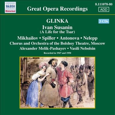 Glinka: Ivan Susanin - Life For The Tsar