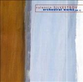 Valentine Silvestrov: Orchestral Works, Vol. 1