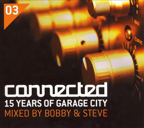 Connected, Vol. 3: 15 Years of Garage City