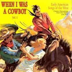 When I Was a Cowboy, Vol. 1