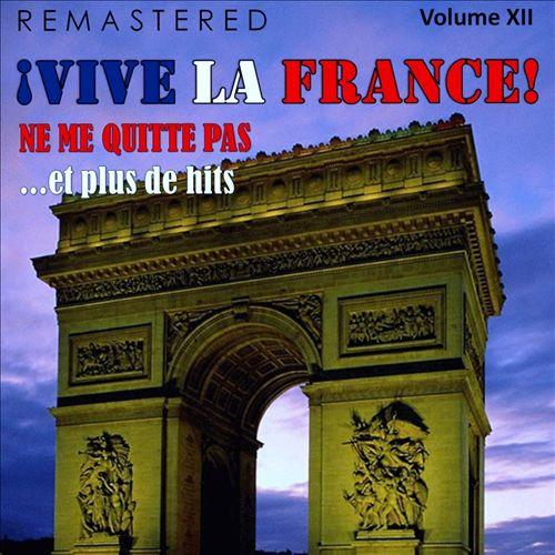 ¡Vive la France!, Vol. 12 - Ne me quitte pas... et plus de Hits