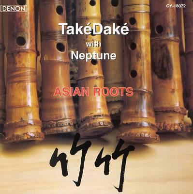 TakéDaké & Neptune: Asian Roots