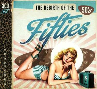 The Rebirth of Fifties