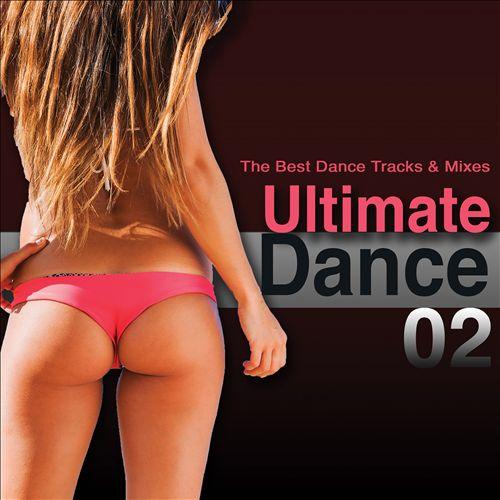 Ultimate Dance, Vol. 2: The Best Dance Tracks & Mixes