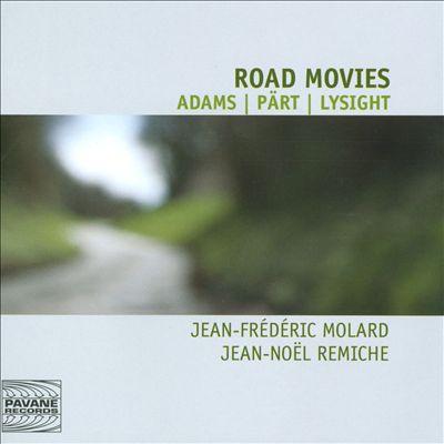 Road Movies: Adams, Pärt, Lysight
