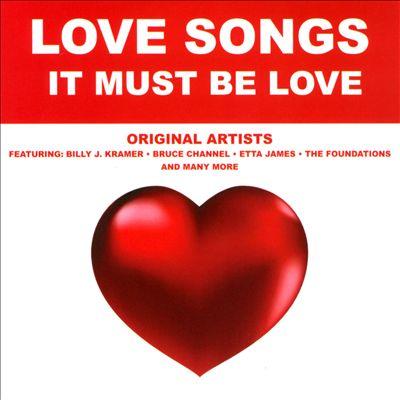 Love Songs: It Must Be Love