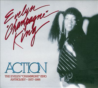 """Action: The Evelyn """"Champagne"""" King Anthology, 1977-1986"""