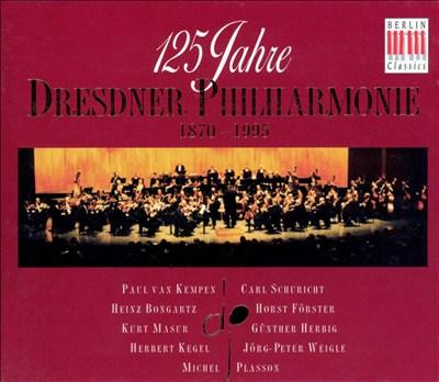 125 Years of the Dresden Philharmonic, 1870-1995 (Box Set)
