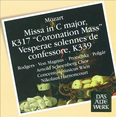 "Mozart: Missa in C major ""Coronation Mass""; Vesperae solennes de confessore"