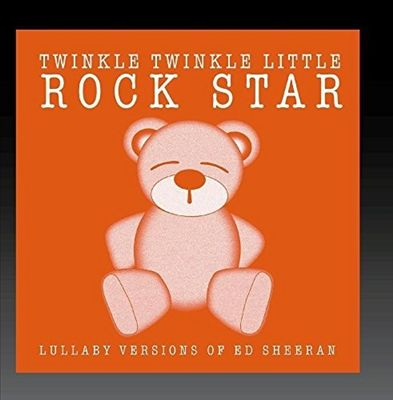 Lullaby Versions of Ed Sheeran